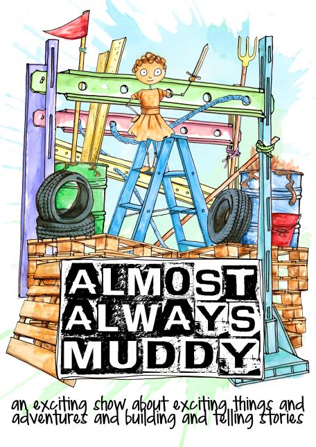 Almost Always Muddy- a poster for a children's theatre show.